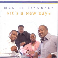 It's A New Day By Men Of Standard